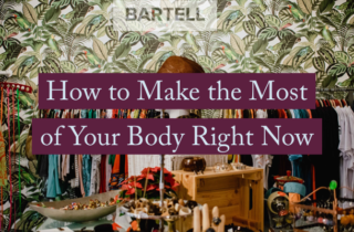 making the most of your body right now