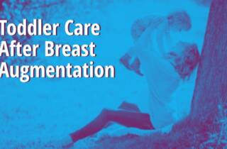 toddler care after breast augmentation